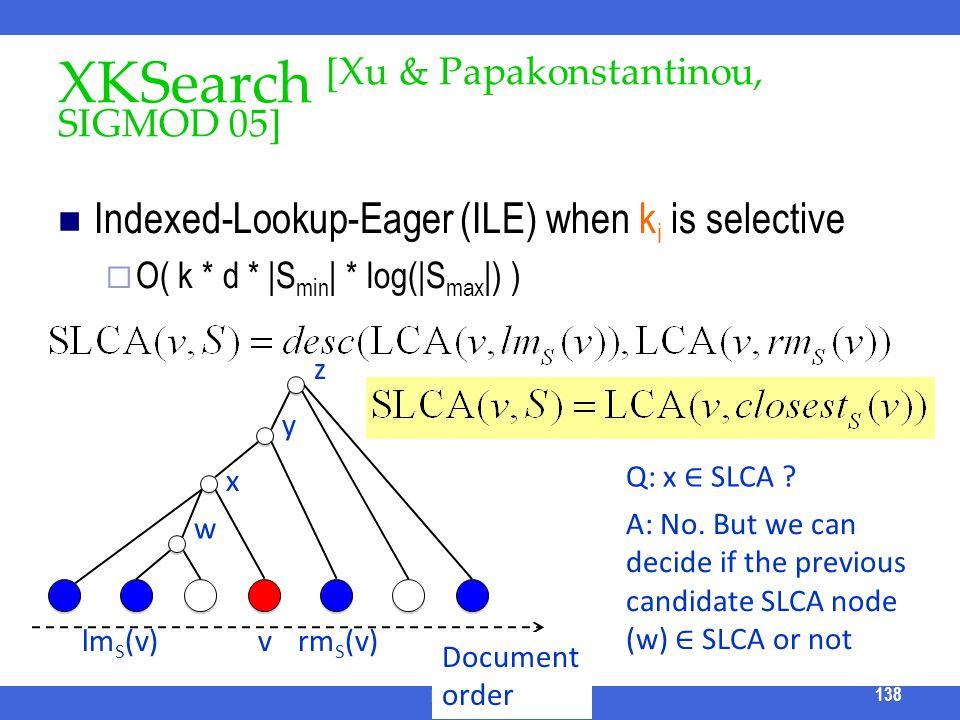 XKSearch [Xu & Papakonstantinou, SIGMOD 05]